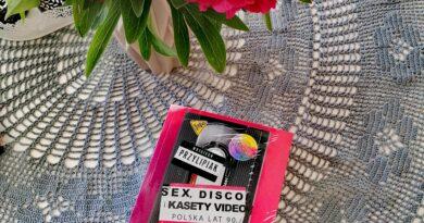 """Wojciech Przylipiak – """"Sex, disco i kasety video"""""""
